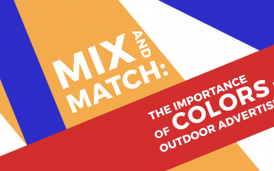 Mix and Match: The Importance of Colors in Outdoor Advertising
