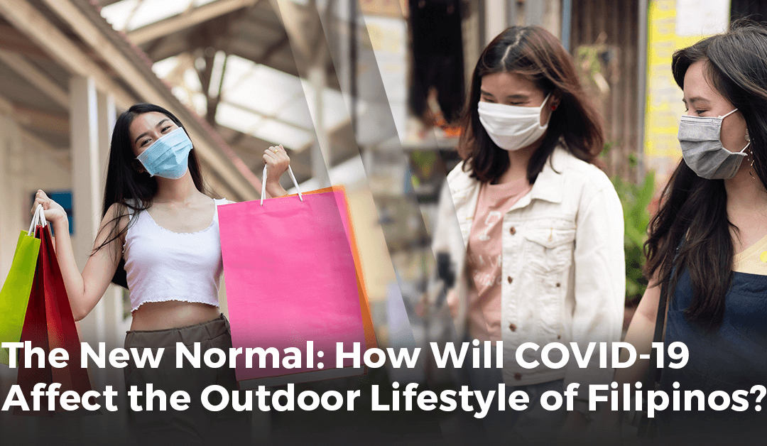 The New Normal: How Will COVID-19 Affect the Outdoor Lifestyle of Filipinos?